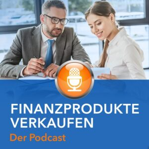 Finanzprodukte Verkaufen Podcast